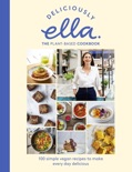Deliciously Ella The Plant-Based Cookbook book summary, reviews and downlod