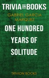 One Hundred Years of Solitude by Gabriel Garcia Marquez (Trivia-On-Books) book summary, reviews and downlod