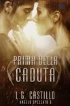 Prima della Caduta: Angelo Spezzato 3 book summary, reviews and downlod