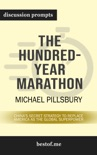The Hundred-Year Marathon: China's Secret Strategy to Replace America as the Global Superpower by Michael Pillsbury (Discussion Prompts) book summary, reviews and downlod