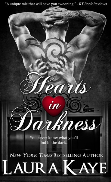 Hearts in Darkness by Laura Kaye Book Summary, Reviews and E-Book Download