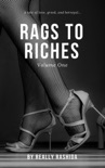 Rags To Riches Volume One book summary, reviews and download