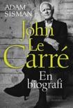 John le Carré - En biografi book summary, reviews and downlod