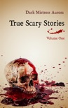 True Scary Stories: Volume One book summary, reviews and download