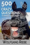 500 Crazy Questions to Make You Laugh book summary, reviews and downlod