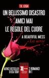 Un bellissimo disastro - Amici mai - Le regole del cuore book summary, reviews and downlod