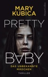 Pretty Baby - Das unbekannte Mädchen book summary, reviews and downlod