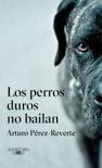 Los perros duros no bailan resumen del libro