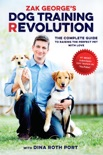 Zak George's Dog Training Revolution book summary, reviews and download