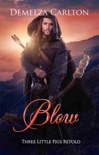 Blow: Three Little Pigs Retold book summary, reviews and downlod