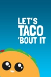 Let's Taco Bout It book summary, reviews and download
