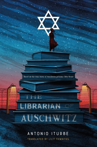 The Librarian of Auschwitz by Antonio Iturbe & Lilit Thwaites Book Summary, Reviews and E-Book Download