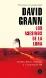 Los asesinos de la luna book summary, reviews and downlod