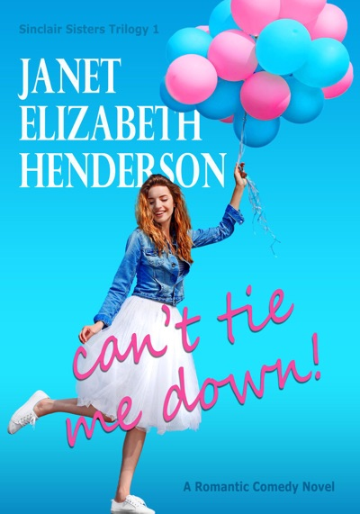 Can't Tie Me Down! by Janet Elizabeth Henderson Book Summary, Reviews and E-Book Download