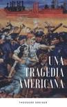 Una tragedia americana book summary, reviews and downlod