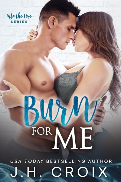 Burn For Me by J.H. Croix Book Summary, Reviews and E-Book Download