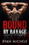 Bound By Ravage (A Taste of the Ravage MC) book summary, reviews and downlod