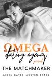 The Matchmaker: Omega Dating Agency Prequel book summary, reviews and download