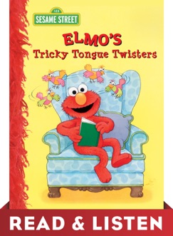 Elmo's Tricky Tongue Twisters (Sesame Street): Read & Listen Edition E-Book Download