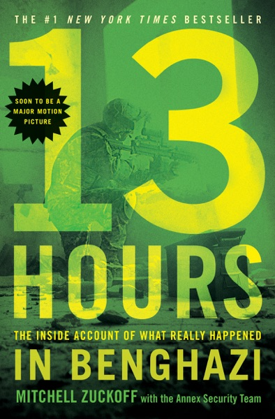13 Hours by Mitchell Zuckoff & The Annex Security Team Book Summary, Reviews and E-Book Download