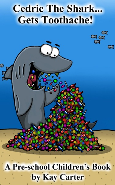 Cedric The Shark Get's Toothache by Kay Carter Book Summary, Reviews and E-Book Download