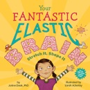Your Fantastic Elastic Brain book summary, reviews and download