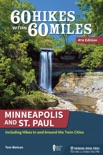 60 Hikes Within 60 Miles: Minneapolis and St. Paul book summary, reviews and download