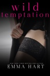 Wild Temptation (Wild, #1) book summary, reviews and downlod