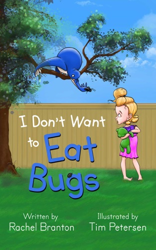 I Don't Want to Eat Bugs by Rachel Branton E-Book Download