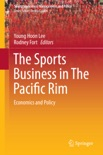 The Sports Business in The Pacific Rim book summary, reviews and downlod