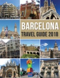 Barcelona Travel Guide 2018 book summary, reviews and downlod