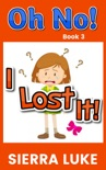 Oh No! I Lost It! book summary, reviews and download