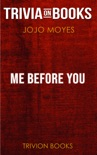 Me Before You: A Novel by Jojo Moyes (Trivia-On-Books) book summary, reviews and downlod
