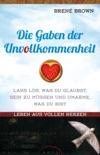 Die Gaben der Unvollkommenheit book summary, reviews and downlod