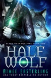 Half Wolf book summary, reviews and downlod