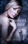 Six Moon Summer book summary, reviews and downlod
