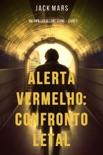 Alerta Vermelho: Confronto Letal (Um Thriller de Luke Stone – Livro #1) book summary, reviews and downlod