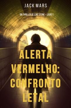 Alerta Vermelho: Confronto Letal (Um Thriller de Luke Stone – Livro #1) E-Book Download