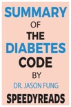 Summary of The Diabetes Code book summary, reviews and downlod