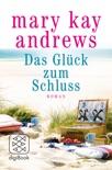 Das Glück zum Schluss book summary, reviews and downlod