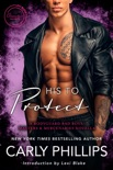 His To Protect: A Bodyguards Bad Boys/Masters and Mercenaries Novella book summary, reviews and downlod