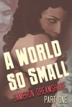 A World So Small: Part One book summary, reviews and download