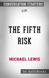 The Fifth Risk by Michael Lewis: Conversation Starters book summary, reviews and downlod