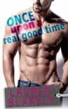 Once Upon A Real Good Time book summary, reviews and downlod