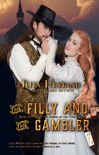 The Filly & the Gambler (Book Fifteen of Brides of the West Series) book summary, reviews and download