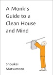 A Monk's Guide to a Clean House and Mind book summary, reviews and download