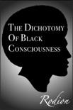 The Dichotomy of Black Consciousness e-book