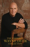 The Essential Wayne Dyer Collection book summary, reviews and downlod