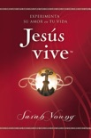 Jesús vive book summary, reviews and downlod