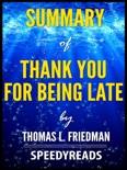 Summary of Thank You for Being Late by Thomas L. Friedman book summary, reviews and downlod